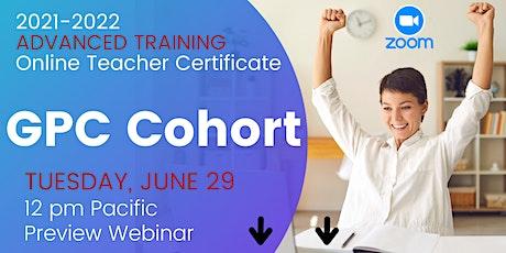 Advanced Training: Preview Webinar for 2nd GPC Cohort - Online Teachers 2.0 tickets