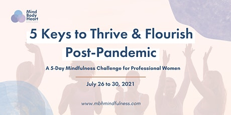 5 Keys to Thrive & Flourish Post-Pandemic: A 5-Day Challenge for Women tickets