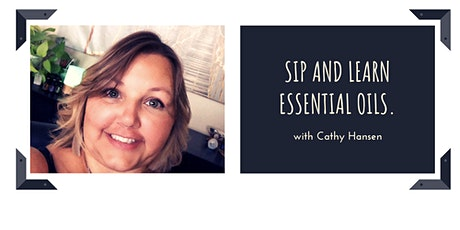 Sip and Learn Essential Oils with Cathy Hansen tickets