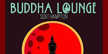 Buddha Lounge Southampton 7/3 tickets