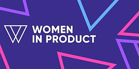 Women in Product Roundtable | Seattle x San Francisco tickets