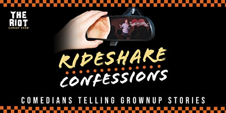 The Riot Standup Comedy Show presents Rideshare Confessions Storytelling tickets