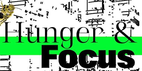 Hunger & Focus tickets