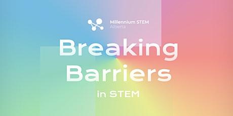 Breaking Barriers in STEM tickets