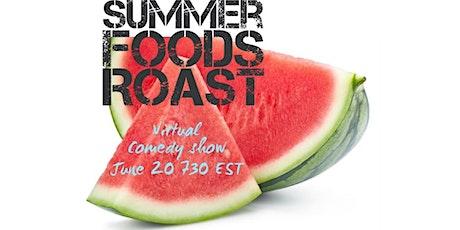 Summer Foods Roast - A Virtual Comedy Show tickets