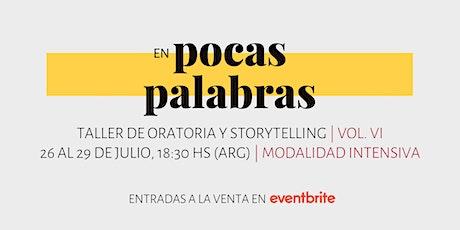 En Pocas Palabras | Taller de Oratoria y Storytelling • Vol. VI boletos