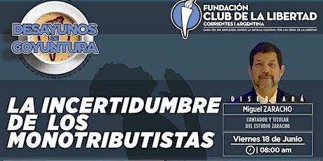 CLUB DE LA LIBERTAD - DESAYUNO - LA INCERTIUMBRE DE LOS MONOTRIBUTISTAS entradas