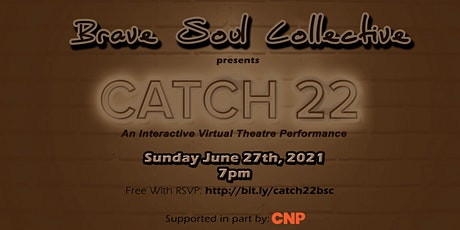 Brave Soul Collective presents: CATCH 22 tickets