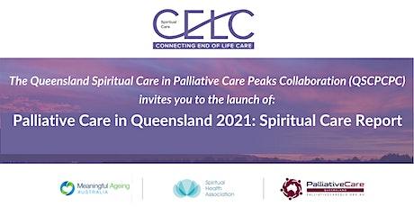 Palliative Care in Queensland 2021: Spiritual Care Report Launch tickets