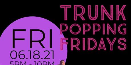 Trunk Popping Fridays tickets