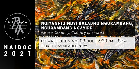 NAIDOC Week Art Exhibition Opening Night: we are Country, Country is sacred tickets
