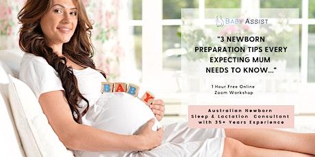 """3 Newborn Preparation Tips Every  Expecting Mum Needs To Know..."" tickets"