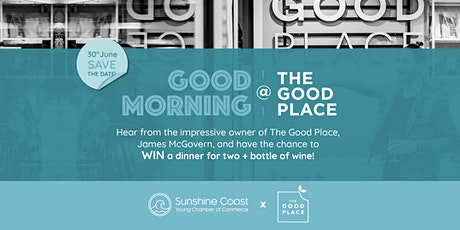 Good Morning at The Good Place tickets