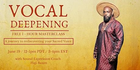Vocal Deepening Masterclass w/t Haji Basim tickets