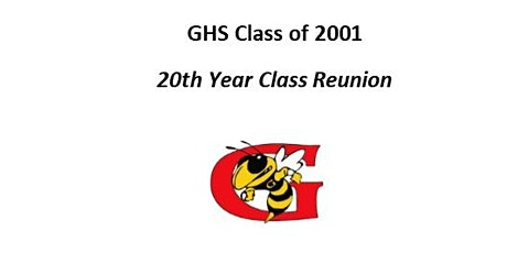 GHS Class of 2001 -- 20th Year Class Reunion tickets