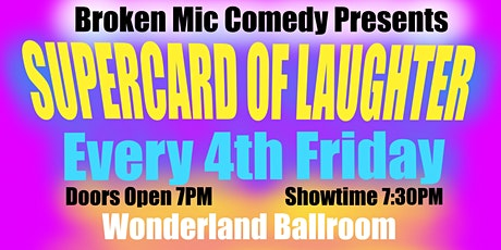 Broken Mic Comedy Presents SuperCard of Laughter tickets