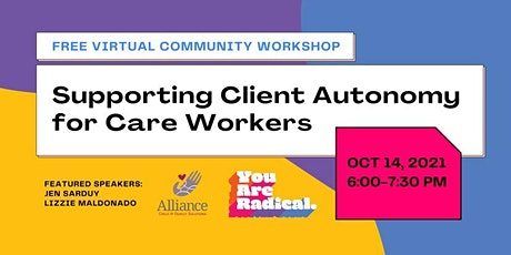 Supporting Client Autonomy for Care Workers tickets
