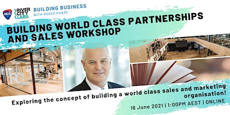 Building Business: Building World Class Partnerships & Sales Workshop tickets