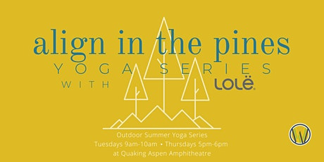 Align in the Pines: Yoga Series with Lole tickets