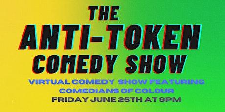 The Anti-Token Comedy Show - Virtual tickets