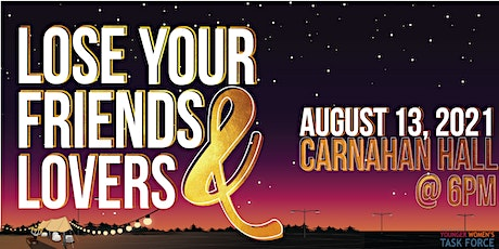 2021 Lose Your Friends & Lovers Gala tickets
