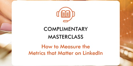 Complimentary  LinkedIn Masterclass tickets