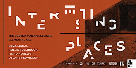 Interesting Places: The Subterranean Sessions | Elemental AKL tickets