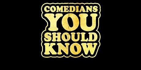 Comedians You  Should Know tickets