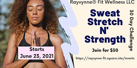 Sweat, Stretch N' Strength tickets