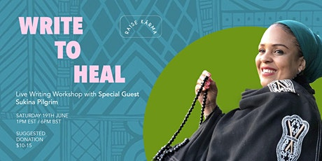 Write To Heal with Special Guest Sukina Pilgrim tickets