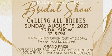 """A Dream Come True"" Bridal Show tickets"