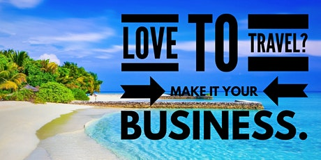 LEARN HOW TO BECOME A HOME-BASED TRAVEL AGENT! (Riverside, California) tickets