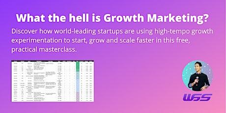 Growth Marketing Experimentation Masterclass tickets