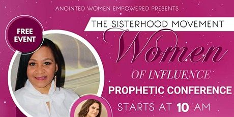 AWE - The Sisterhood Movement Presents: Woman Of Influence Prophetic Conf. tickets