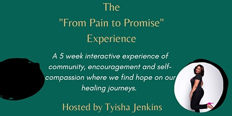 """The """"From Pain to Promise"""" Experience tickets"""