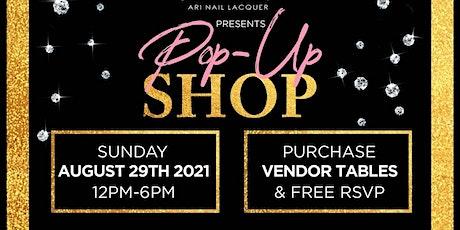 Ari Nail Lacquer Presents : Pop -Up  & Shop -Up tickets