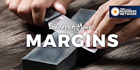 Sharpen Your Margins with THE Local BUSINESS NETWORK tickets