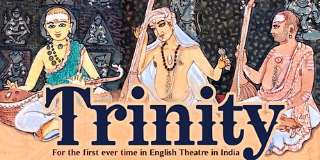 TRINITY -a Carnatic Musical play in English tickets
