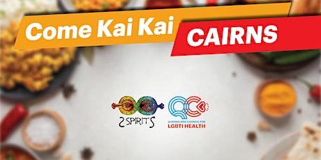 Come Kai Kai Cairns tickets