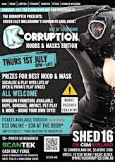 KORRUPTION - Hoods & Masks Edition tickets