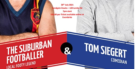 SANDGATE MASTERS TOM SIEGERT / SUBURBAN FOOTBALLER COMEDY NIGHT tickets