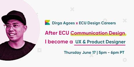 ECU Design Careers Alumni Talk - Dirga Agoes tickets