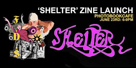 Shelter Zine Launch tickets