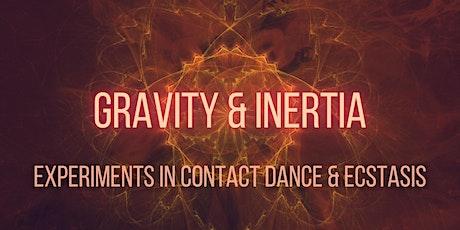 Gravity & Inertia: Contact Dance & Ecstasis tickets