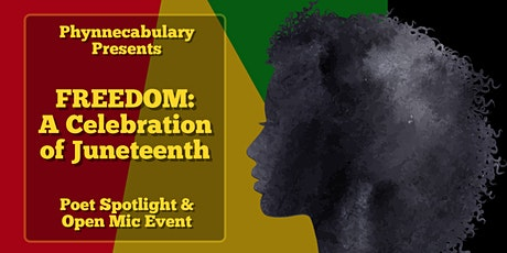 """Phynnecabulary Presents: """"FREEDOM: A Celebration of Juneteenth"""" tickets"""