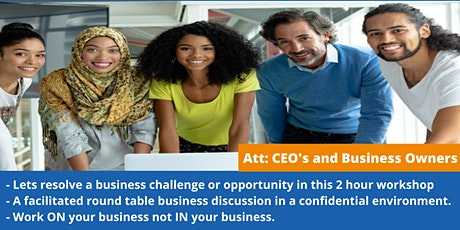 CEO's & Business Owners Round Table Workshop - 22nd July tickets