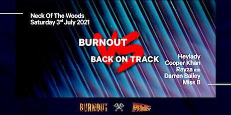 Burnout Vs Back On Track tickets