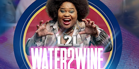 Water2Wine Comedy Show! tickets