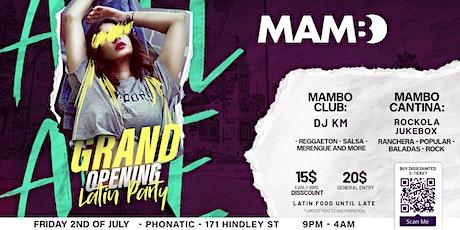 MAMBO - Grand Opening - Latin Night - 2 Rooms: Club & Cantina tickets