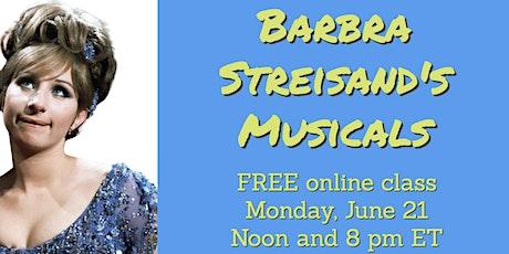 Barbra Streisand's Musicals (FREE online class) tickets